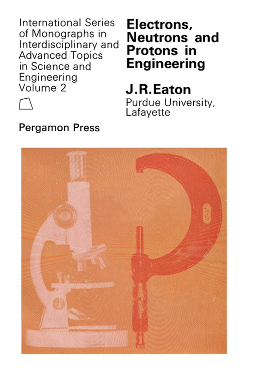 Electrons, Neutrons and Protons in Engineering