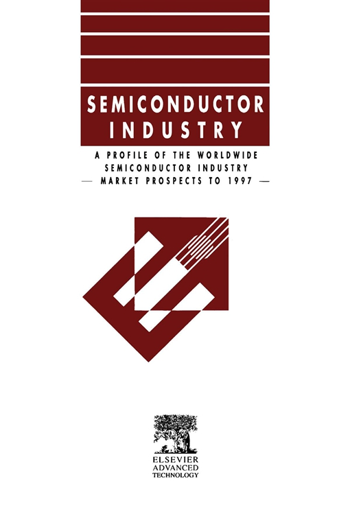 Profile of the Worldwide Semiconductor Industry - Market Prospects to 1997