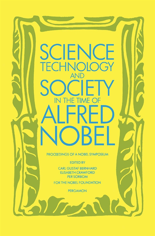 Science, Technology & Society in the Time of Alfred Nobel