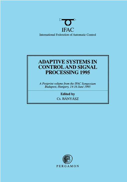 Adaptive Systems in Control and Signal Processing 1995