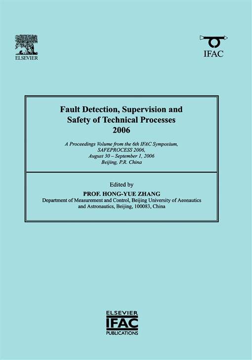 Fault Detection, Supervision and Safety of Technical Processes 2006