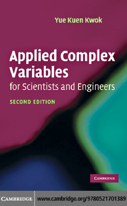 Applied Complex Variables for Scientists and Engineers