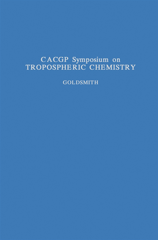 CACGP Symposium on Tropospheric Chemistry with Emphasis on Sulphur and Nitrogen Cycles and the Chemistry of Clouds and Precipitation