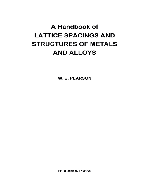 A Handbook of Lattice Spacings and Structures of Metals and Alloys