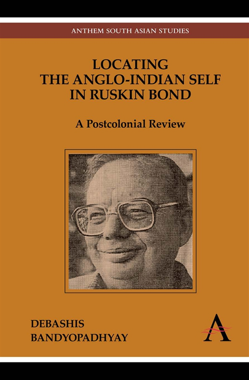 Locating the Anglo-Indian Self in Ruskin Bond