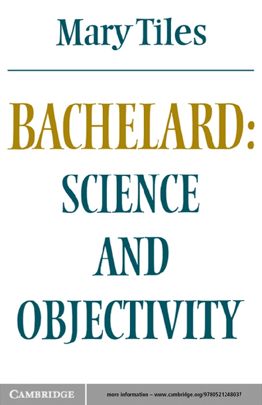 Bachelard: Science and Objectivity