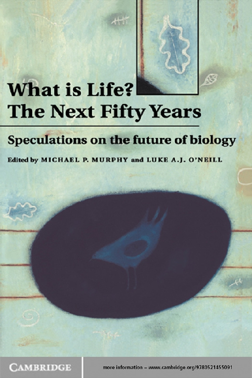 What is Life? The Next Fifty Years