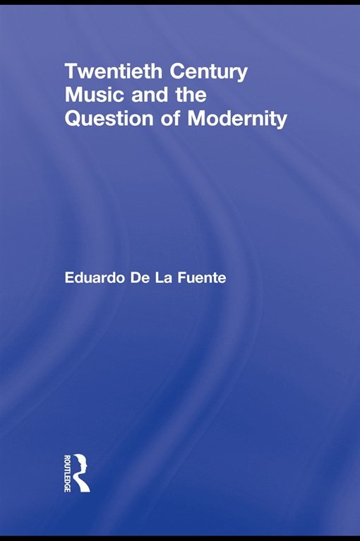 Twentieth Century Music and the Question of Modernity