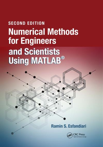 Numerical Methods for Engineers and Scientists Using MATLAB®