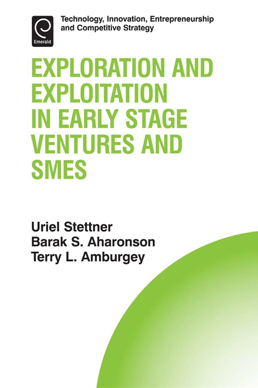 Exploration and Exploitation in Early Stage Ventures and SMEs
