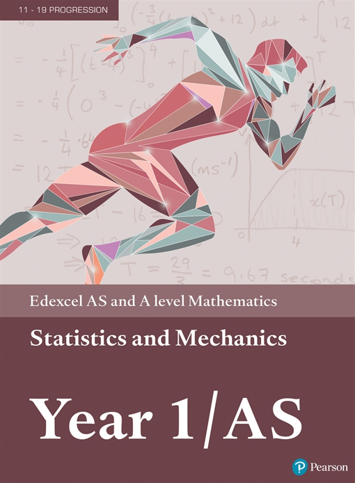 Edexcel AS and A level Mathematics Statistics & Mechanics Year 1/AS Textbook