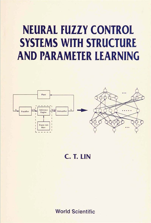 Neural Fuzzy Control Systems with Structure and Parameter Learning