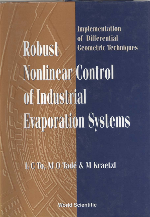 Robust Nonlinear Control of Industrial Evaporation Systems