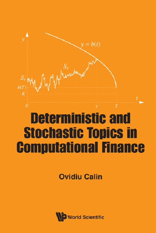 Deterministic and Stochastic Topics in Computational Finance