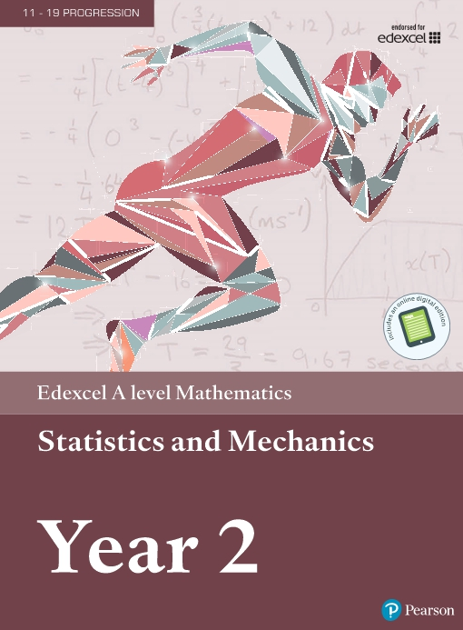 Edexcel A level Mathematics Statistics & Mechanics Year 2 Textbook