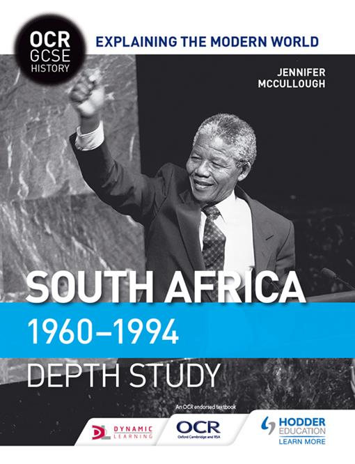 OCR GCSE History Explaining the Modern World: South Africa 1960–1994