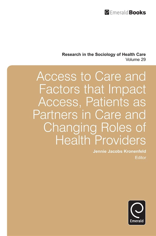 Access To Care and Factors That Impact Access, Patients as Partners In Care and Changing Roles of Health Providers