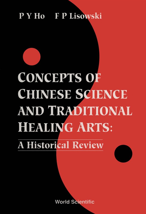 Concepts of Chinese Science and Traditional Healing Arts
