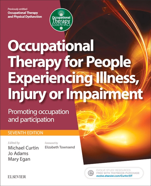 Occupational Therapy for People Experiencing Illness, Injury or Impairment(previously entitled Occupational Therapy and Physical Dysfunction)