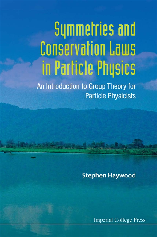 Symmetries and Conservation Laws in Particle Physics