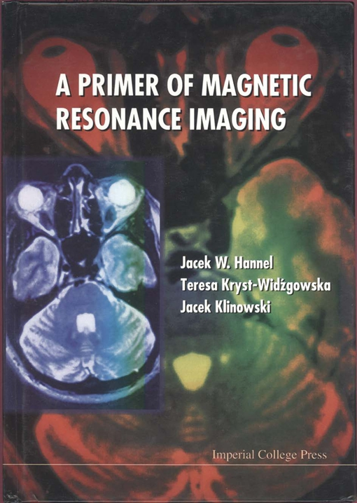 A Primer of Magnetic Resonance Imaging