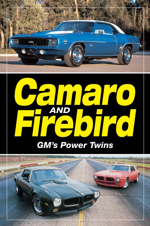 Camaro & Firebird - GM's Power Twins