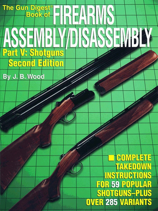 The Gun Digest Book of Firearms Assembly/Disassembly Part V - Shotguns