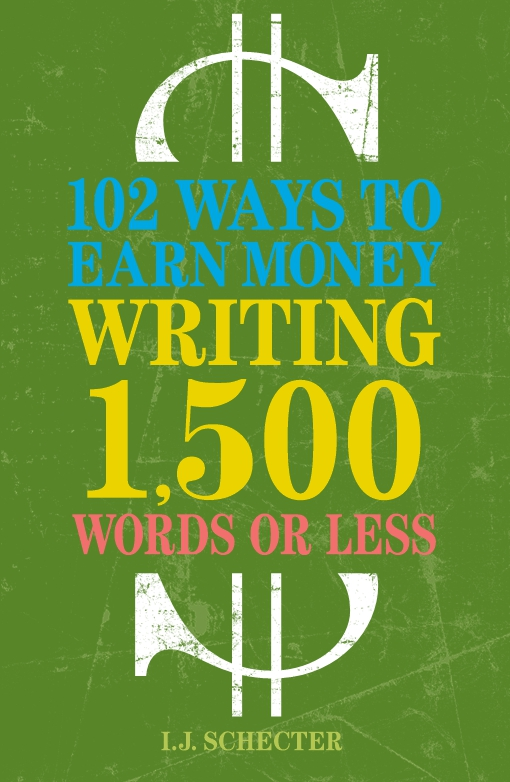 102 Ways to Earn Money Writing 1,500 Words or Less