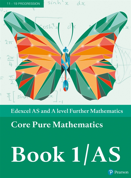 Edexcel AS and A level Further Mathematics Core Pure Mathematics Book 1/AS