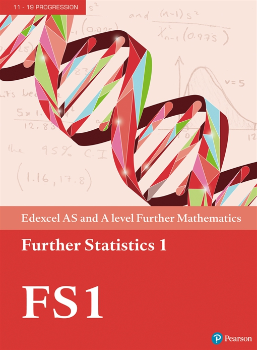 Edexcel AS and A level Further Mathematics Further Statistics 1