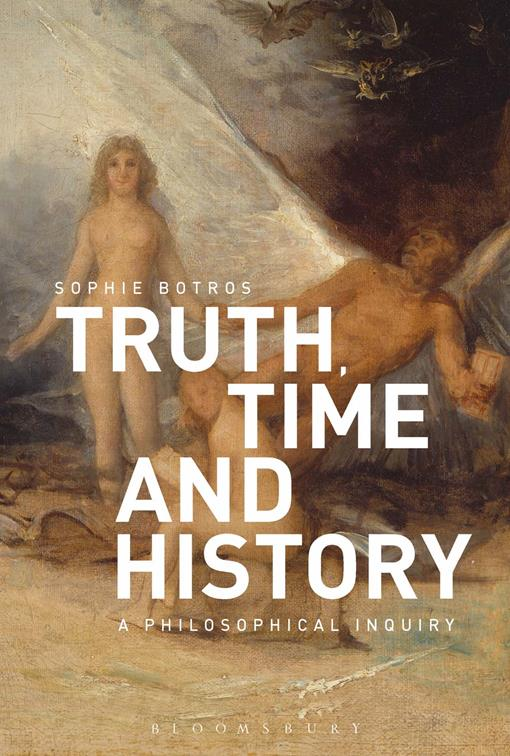 Truth, Time and History: A Philosophical Inquiry