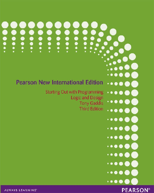 Starting Out with Programming Logic and Design: Pearson New International Edition
