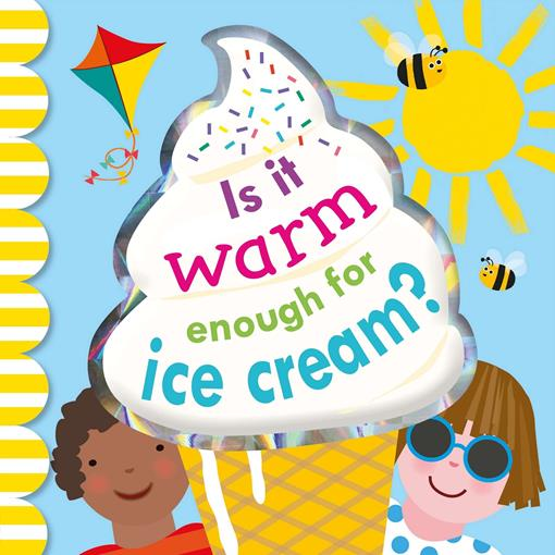 Is It Warm Enough For Ice Cream?, (EPUB3)
