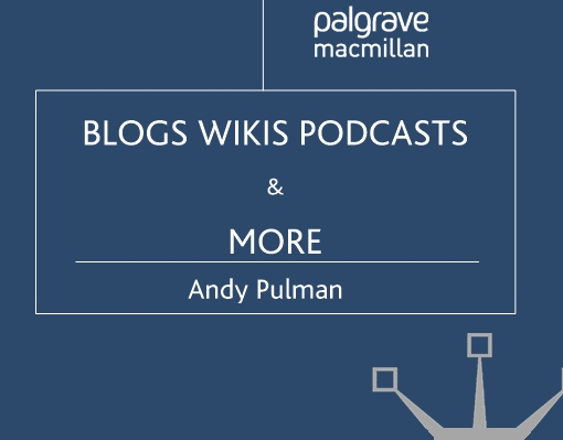 Blogs, Wikis, Podcasts and More