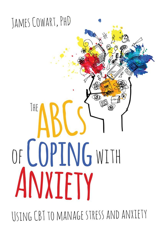 The ABCS of Coping with Anxiety