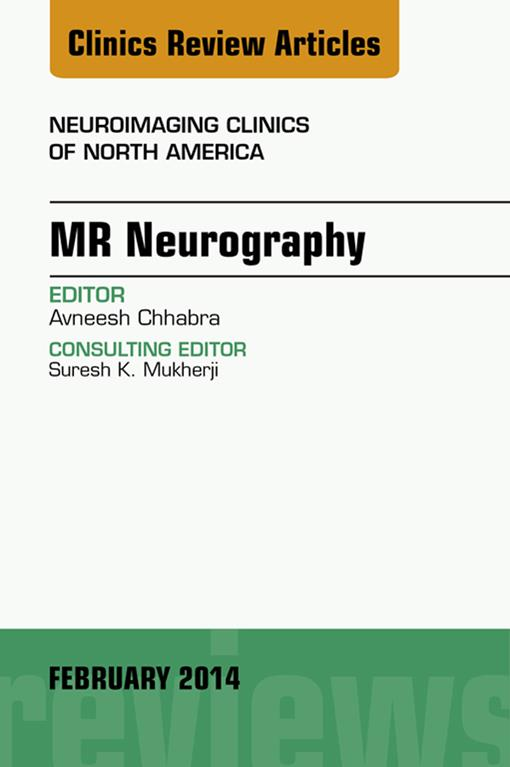 MR Neurography, An Issue of Neuroimaging Clinics, E-Book