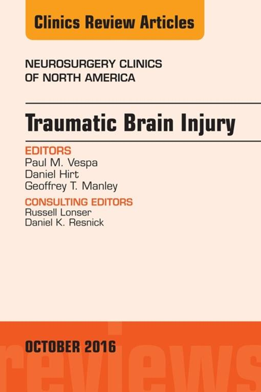 Traumatic Brain Injury, An Issue of Neurosurgery Clinics of North America
