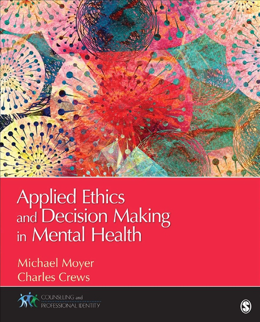 Applied Ethics and Decision Making in Mental Health