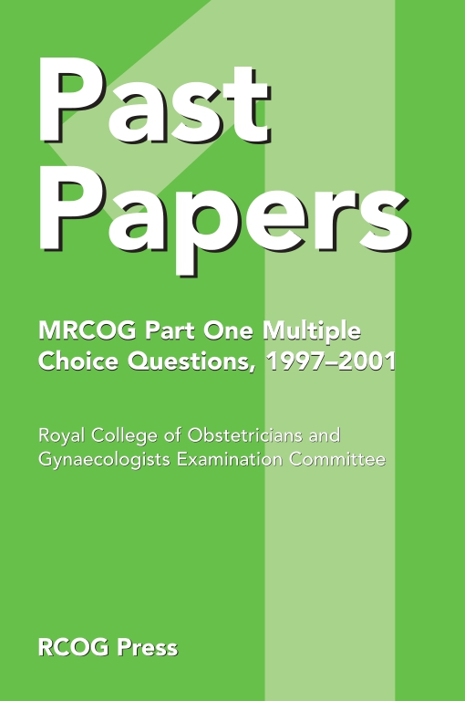 Past Papers MRCOG Part One Multiple Choice Questions
