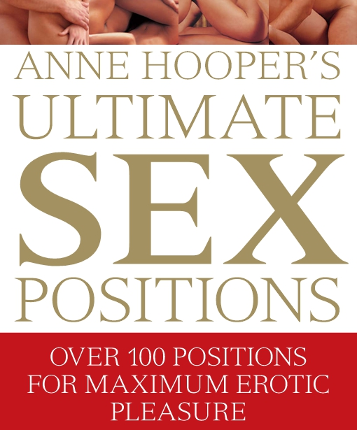 Anne Hooper's Ultimate Sex Positions