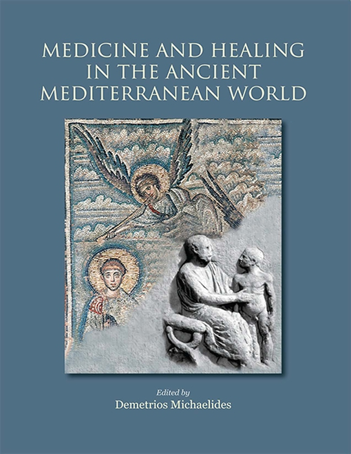 Medicine and Healing in the Ancient Mediterranean