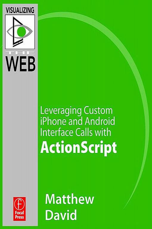 Flash Mobile: Leveraging Custom iPhone and Android Interface Calls with ActionScript
