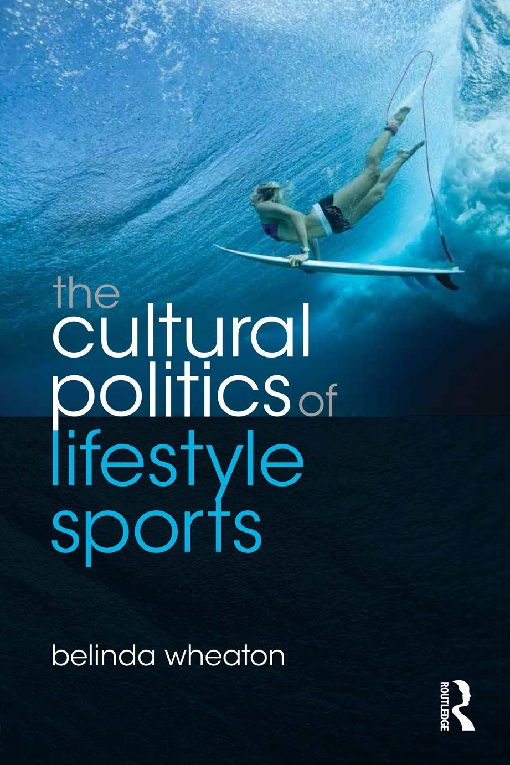 The Cultural Politics of Lifestyle Sports