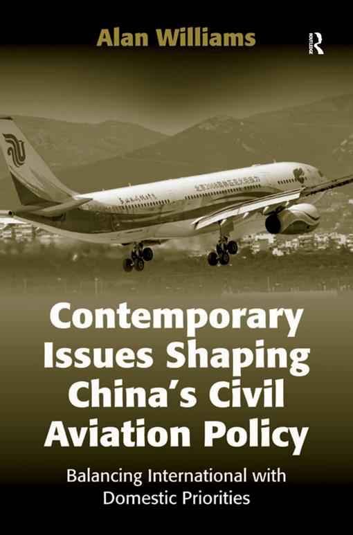 Contemporary Issues Shaping China's Civil Aviation Policy
