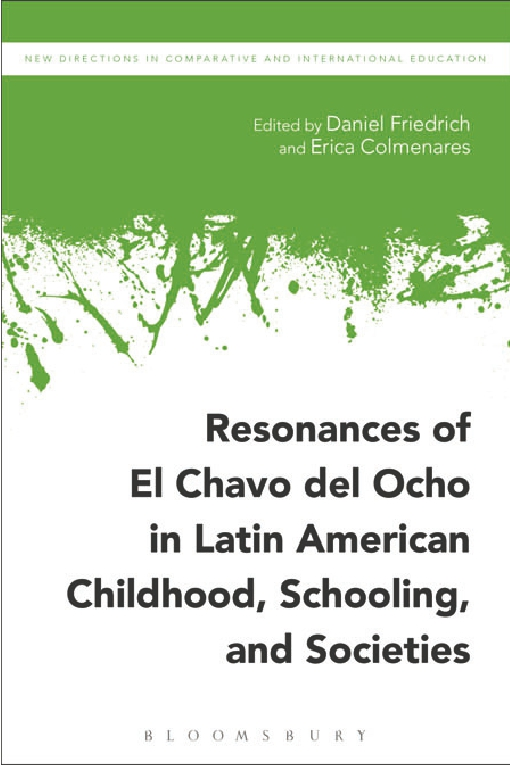 Resonances of El Chavo del Ocho in Latin American Childhood, Schooling, and Societies