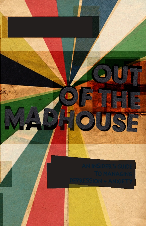 Out of the Madhouse