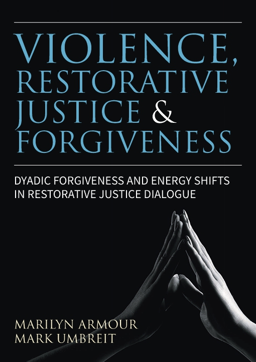 Violence, Restorative Justice, and Forgiveness