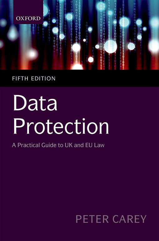 Data Protection: A Practical Guide to UK and EU Law