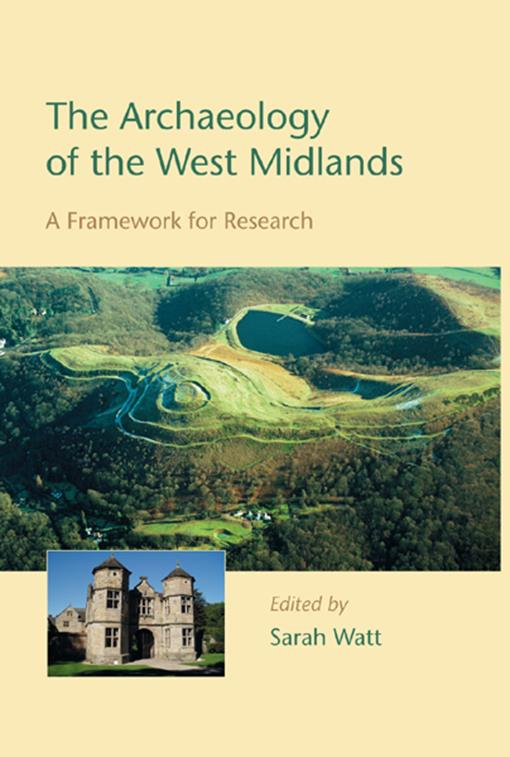 The Archaeology of the West Midlands
