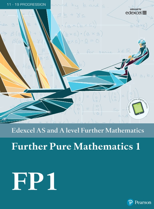 Edexcel AS and A level Further Mathematics Further Pure Mathematics 1